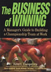 The book front cover of The Business of Winning: A Manager's Guide to Building a Championship Team at Work, the award-winning teamwork book, now published in 28 countries.