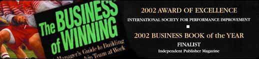 Photo of The book cover of The Business of Winning: A Manager's Guide to Building a Championship Team at Work, along with the awards it has won for Business Book of the Year, Award of Excellence from ISPI